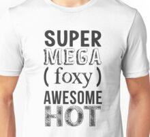 Super Mega Foxy Awesome Hot AVPM Unisex T-Shirt