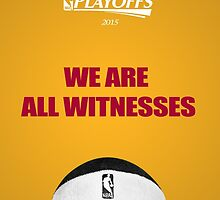 We are all witnesses, Lebron James by ches98