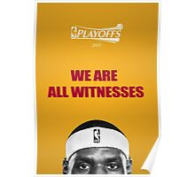 We are all witnesses, Lebron James Poster