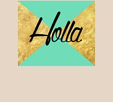 """""""Holla"""" Gold Leaf Golden Teal Green Blue Font Typography Funny Silly Humor Modern Clean Lines Geometric Triangles Unisex T-Shirt"""