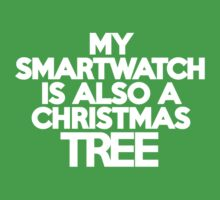 My smart watch is also a Christmas tree by onebaretree
