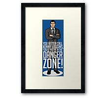 Archer - Cause You're in the DANGER ZONE! Framed Print