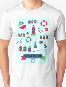 Nautical but Nice! Unisex T-Shirt