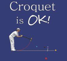 Croquet is OK Man! by tttrickyyy