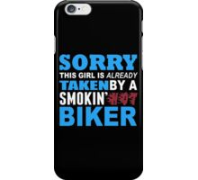 Sorry This Girl Is Already Taken By A Smokin Hot Biker - Funny Tshirts iPhone Case/Skin
