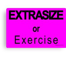 EXTRASIZE or Exercise (Sports Edition) Canvas Print