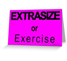 EXTRASIZE or Exercise (Sports Edition) Greeting Card