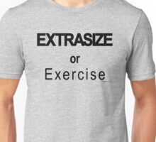 EXTRASIZE or Exercise (Sports Edition) Unisex T-Shirt