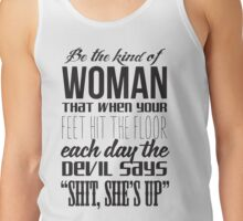 "The devil says: ""shit, she's up"" Tank Top"