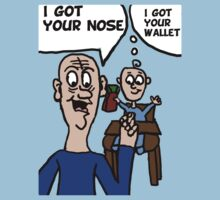 Got Your Nose...Got Your Wallet by Rajee