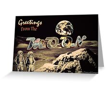Greetings From The MOON Greeting Card