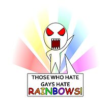 Those who hate gays hate rainbows! by AnimeEnemy