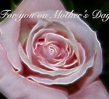 For you on Mother's Day by Sunflwrconcepts