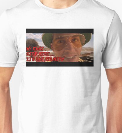We Cant Stop Here Its Bat Country! Unisex T-Shirt