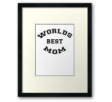 Worlds Best Mom Framed Print