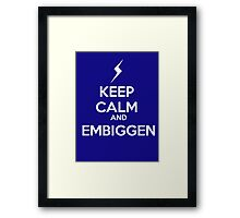 KEEP CALM AND EMBIGGEN Framed Print
