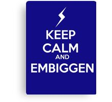 KEEP CALM AND EMBIGGEN Canvas Print