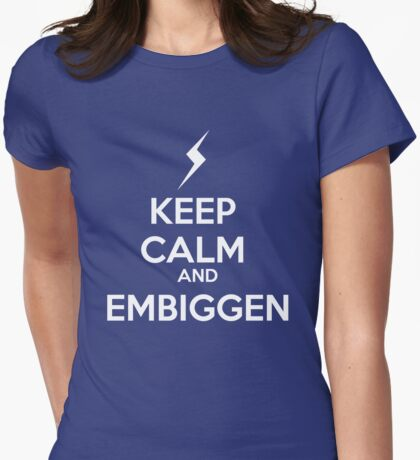 KEEP CALM AND EMBIGGEN Womens Fitted T-Shirt
