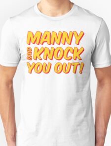 MANNY PACQUIAO SAID KNOCK YOU OUT by AiReal Apparel T-Shirt