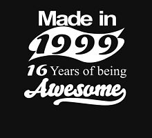 Made in 1999 16 years of being awesome T-Shirt