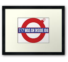 7/7 Was an Inside Job Framed Print