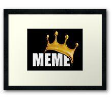 MEME KING/QUEEN Framed Print