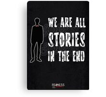 Doctor Who: We are all stories in the end Canvas Print