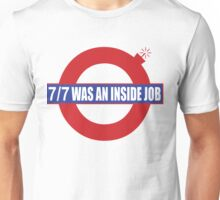 7/7 Was an Inside Job Unisex T-Shirt