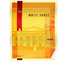 Taking Back The White House Poster