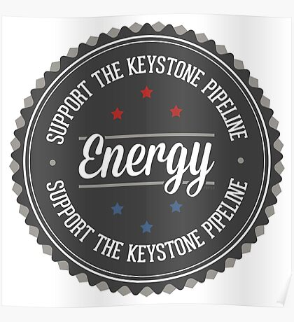 Support The Keystone Pipeline Poster