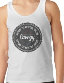 Support The Keystone Pipeline Tank Top