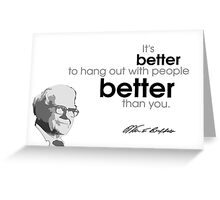 hang out with better people - warren buffett Greeting Card