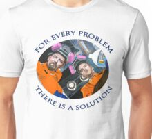 For Every Problem Unisex T-Shirt
