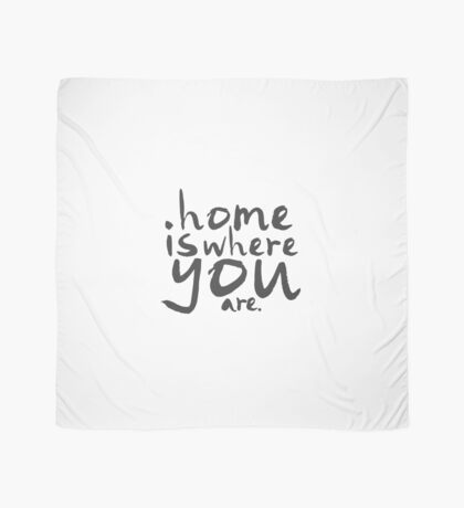 Home Is Where You Are Scarf