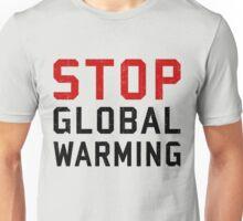 Stop Global Warming Unisex T-Shirt