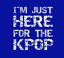 JUST HERE FOR THE KPOP - BLUE by Kpop Seoul Shop