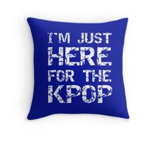 JUST HERE FOR THE KPOP - BLUE Throw Pillow