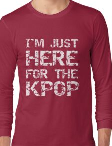 JUST HERE FOR THE KPOP - BLUE Long Sleeve T-Shirt