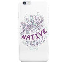 Native tune iPhone Case/Skin