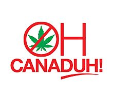 Oh CanaDUH!  (Light backgrounds) Photographic Print
