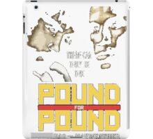 Pound 4 Pound iPad Case/Skin