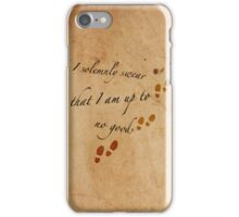I Solemnly Swear that I am up to no good... iPhone Case/Skin