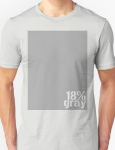 18% Gray Card Unisex T-Shirt