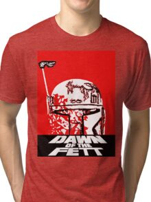 DAWN OF THE FETT Tri-blend T-Shirt