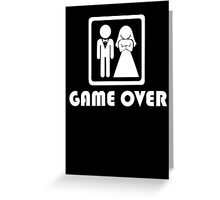 Marriage … Game over (2) Greeting Card