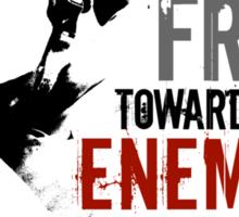 Front Toward Enemy Sticker
