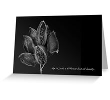 AGE IS JUST A DIFFERENT KIND OF BEAUTY (CARD) Greeting Card