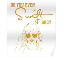 Do you even Swift, bro? Poster