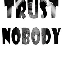 Trust Nobody by BLoweGreen