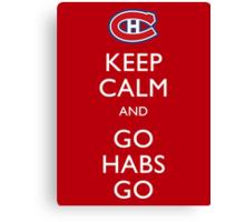 Keep Calm & Go Habs Go Canvas Print